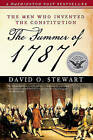 The Summer of 1787: The Men Who Invented the Constitution by David O Stewart (Paperback / softback, 2008)