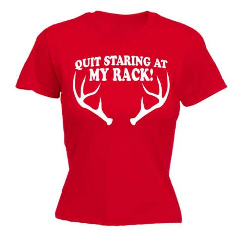 Women/'s Quit Staring At My Rack Funny Joke Hunting Nature FITTED T-SHIRT
