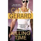 One-Eyed Jacks: Killing Time 1 by Cindy Gerard (2013, Paperback)