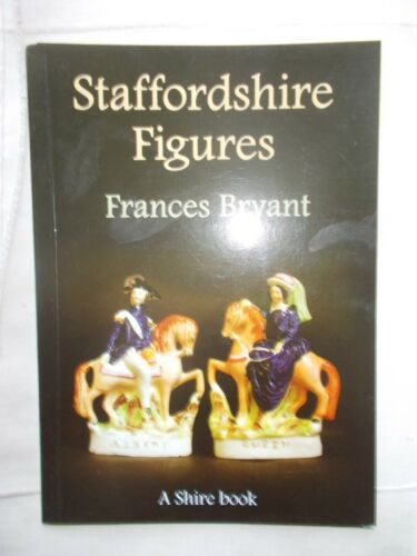 1 of 1 - Staffordshire Figures by Frances Bryant (Paperback, 2005)