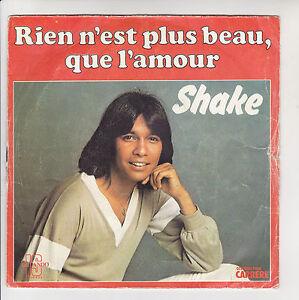 SHAKE-Vinyle-45-tours-7-034-SP-RIEN-N-039-EST-BEAU-QUE-L-039-AMOUR-PARCE-QUE-JE-T-039-AIME