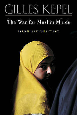 1 of 1 - The War for Muslim Minds: Islam and the West by Gilles Kepel(Hardback, 2004) New