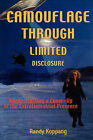 Camouflage Through Limited Disclosure: Deconstructing a Cover-Up of the Extraterrestrial Presence by Randy (Paperback, 2006)