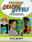 Teaching Graphic Novels: Practical Strategies for the Secondary ELA Classroom by Katie Monnin (Paperback / softback, 2009)