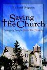 Saving The Church Bringing People Back to Church by Richard Steppan Paperba