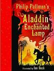 Aladdin and the Enchanted Lamp by Philip Pullman (Hardback, 2011)