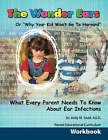 The Wonder Ears or Why Your Kid Won't Go to Harvard Parent Educational Curriculum Workbook by Dr Kelly M Snell (Paperback / softback, 2007)