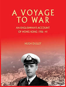 A-Voyage-to-War-An-Englishman-039-s-Account-of-Hong-Kong-from-1936-41-Dulley