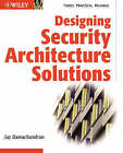 Designing Security Architecture Solutions by Jay Ramachandran (Paperback, 2002)