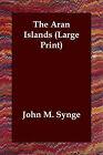 The Aran Islands by J M Synge, John M Synge (Paperback / softback, 2006)