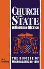 Church and State in Bourbon Mexico by D. A. Brading (Hardback, 1994)