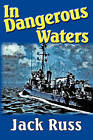 In Dangerous Waters by Jack E Russ (Paperback / softback, 2010)
