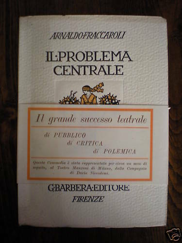 (teatro) Fraccaroli: Il Problema Centrale. Neodramma