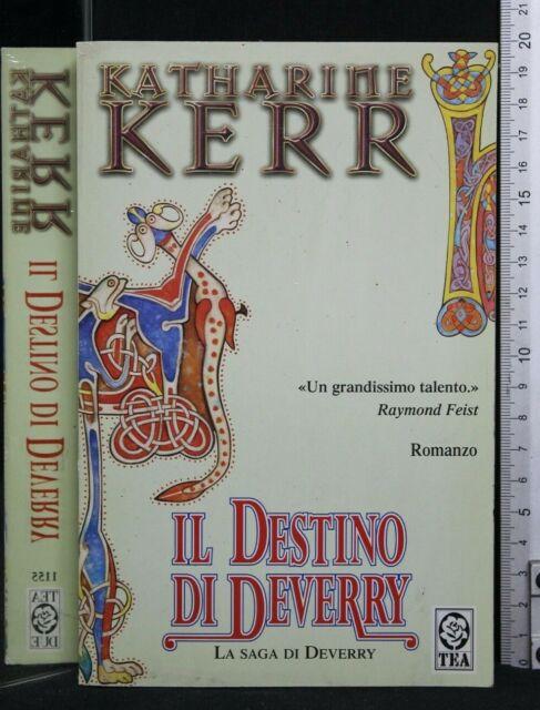 IL DESTINO DI DEVERRY. Katharine Kerr. Tea.