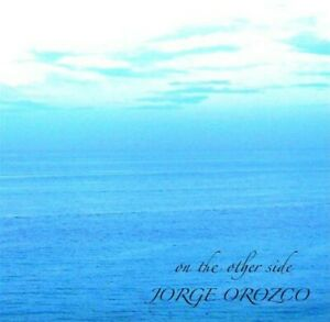 Jorge Orozco - On the Other Side [New CD]