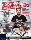 Drohnen selber bauen und tunen von Patrick Leiner (2016, Taschenbuch)