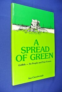 A-SPREAD-OF-GREEN-Sue-Chessbrough-GRIFFITH-NSW-AUSTRALIAN-LOCAL-HISTORY-book