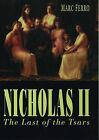 Nicholas II: Last of the Tsars by Marc Ferro (Paperback, 1995)