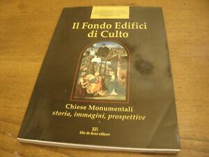 Il Fondo Edifici di Culto - Storia,Immagini Chiese Monumentali127 Pag. Anno 1997
