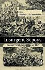 Insurgent Sepoys: Europe Views the Revolt of 1857 by Taylor & Francis Ltd (Paperback, 2016)