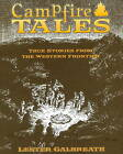 Campfire Tales: True Stories from the Western Frontier by Lester Galbreath (Paperback, 2005)