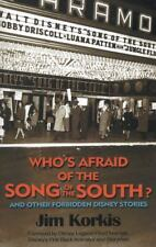 Who's Afraid of the Song of the South? : And Other Forbidden Disney Stories...