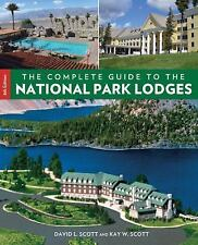The Complete Guide to the National Park Lodges by David E. Scott and Kay W....