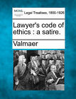Lawyer's Code of Ethics: A Satire. by Valmaer (Paperback / softback, 2010)