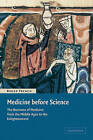 Medicine before Science: The Business of Medicine from the Middle Ages to the Enlightenment by Roger French (Paperback, 2003)