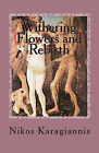 Withering Flowers and Rebirth: The Memories of Orpheas by Nikos Karagiannis (Paperback / softback, 2010)