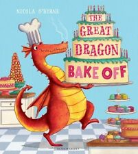 The Great Dragon Bake off by Nicola O'Byrne 9781408839560 (Paperback, 2016)