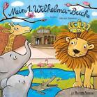 Mein 1. Wilhelma-Buch (2017, Gebundene Ausgabe)