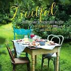 Fruitful: Four Seasons of Fresh Fruit Recipes by Sarah Huck, Brian Nicholson (Hardback, 2014)