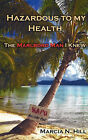 Hazardous to My Health: The Marlboro Man I Knew by Marcia N Hill (Paperback / softback, 2010)