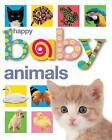 Happy Baby: Animals by Roger Priddy (Board book, 2007)
