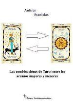 Las Combinaciones de Tarot Entre Los Arcanos Mayores y Menores by Antares...