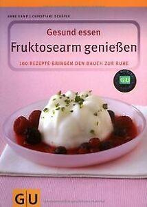 Fruktosearm-geniessen-Gesund-essen-100-Rezepte-fuer-den-Buch-Zustand-gut