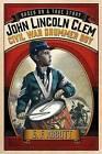 John Lincoln Clem: Civil War Drummer Boy by E F Abbott (Hardback, 2016)