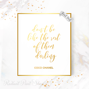 Details about Coco Chanel Quote Don\'t Be Like Rest Them Darling Fashion  Real Gold Foil Print