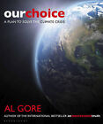 Our Choice: A Plan to Solve the Climate Crisis by Al Gore (Paperback, 2009)