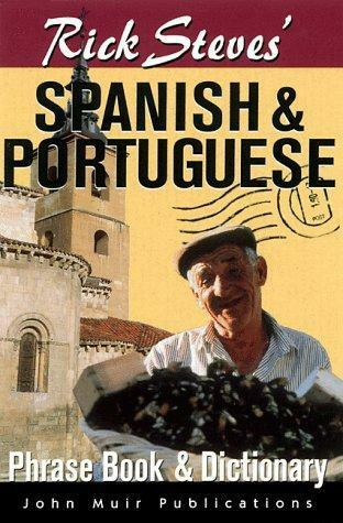 Rick Steves' Spanish and Portuguese Phrasebook and Dictionary by Rick Steves