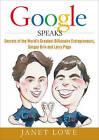 Google Speaks: Secrets of the World's Greatest Billionaire Entrepreneurs, Sergey Brin and Larry Page by Janet Lowe (Hardback, 2009)