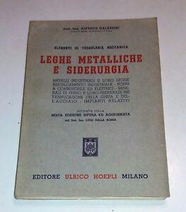 Leghe Metalliche e Siderurgia - Alfredo Galassini - Hoepli, 1962