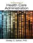 Fundamentals of Health Care Administration by Shelley C. Safian (Paperback, 2013)