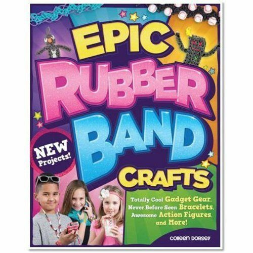 1 of 1 - Epic Rubber Band Crafts, Colleen Dorsey, Very Good Book