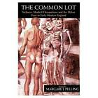 The Common Lot: Sickness, Medical Occupations and the Urban Poor in Early Modern England by Margaret Pelling (Paperback, 1998)