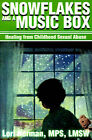 Snowflakes and a Music Box: Healing from Childhood Sexual Abuse by Lori Norman (Paperback / softback, 2001)