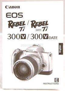 genuine canon rebel ti 300v film camera instruction manual very rh ebay com Canon EOS Rebel T Pics Canon EOS Digital Rebel