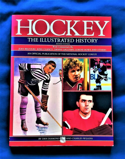 "NHL HOCKEY- ""HOCKEY THE ILLUSTRATED HISTORY"" BY DIAMOND & WILKINS"