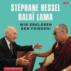 Wir erklären den Frieden! von His Holiness the Dalai Lama und Stéphane Hessel (2012)